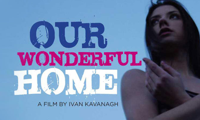 Our Wonderful Home Premieres at Galway